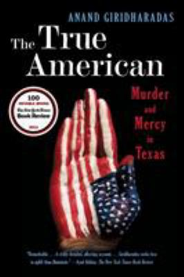 """Cover image of the book, """"The True American"""" by Anand Giridharadas"""