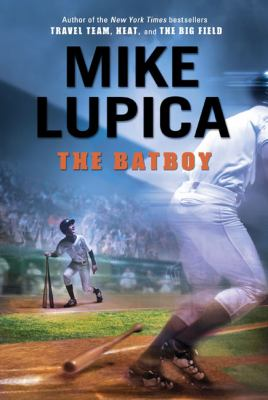 The batboy by Mike Lupica, 2010
