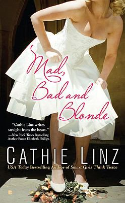 "Cover of ""Mad, Bad and Blond"" by Cathie Linz"