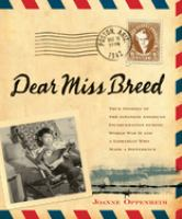 Dear Miss Breed: True Stories of the Japanese American Incarceration During World War II and a Librarian Who Made a Difference
