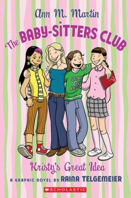 Kristy's great idea: a graphic novel by Ann M. Martin, 2006