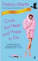 Cross Your Heart and Hope to Die:  A Blackbird Sisters Mystery