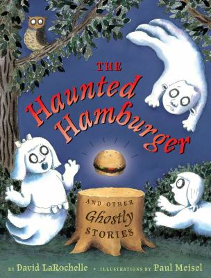 cover of The Haunted Hamburger by David LaRochelle