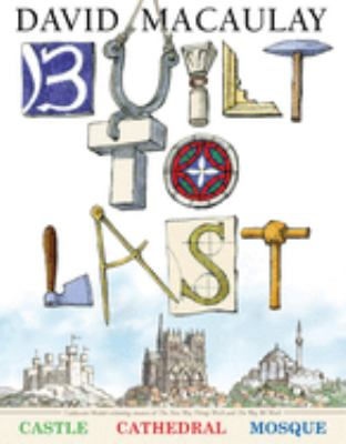 Built to last by David Macaulay, 2010