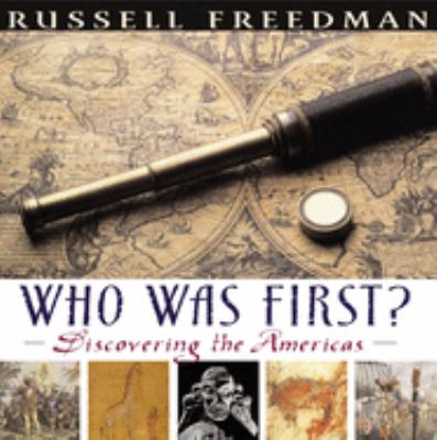 Who was first?: discovering the Americas by Russell Freedman, 2007
