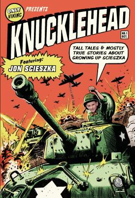 Knucklehead : tall tales & mostly true stories of growing up Scieszka by Jon Scieszka, 2008