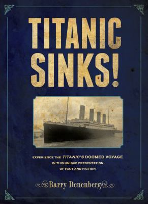 Titanic sinks! by Barry Denenberg, 2011