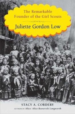 Book cover: Juliette Gordon Low: the remarkable founder of the Girl Scouts