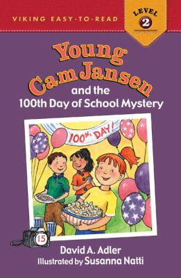 Cover of the book Young Cam Jansen and the 100th Day of School Mystery