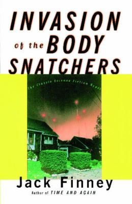 Invasion of the body snatchers by Jack Finney (1955)
