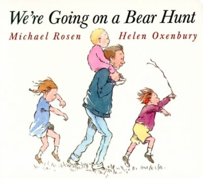 We're going on a bear hunt by Michael Rosen, 1989