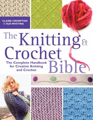Cover of The Knitting and Crocheting Bible