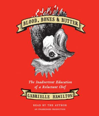 Cover of Blood, Bones and Butter