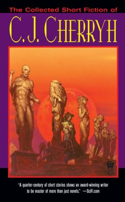 Cover art for The Collected Short Fiction of C.J. Cherryh.