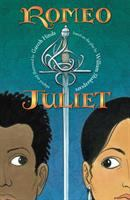 Romeo & Juliet: A Play adapted by Gareth Hinds