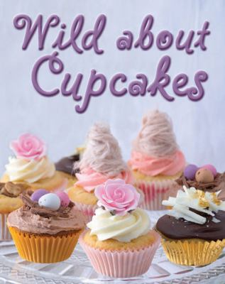 Book cover of Wild About Cupcakes