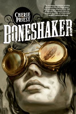 Boneshaker by Cherie Priest, c2009