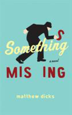 Cover of Something Missing by Matthew Dicks
