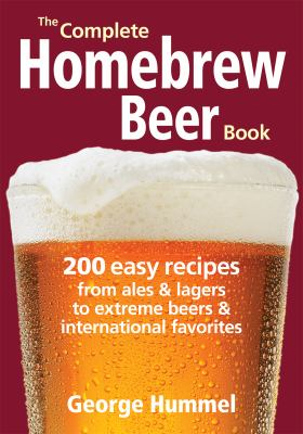 The Complete Homebrew Beer Book by George Hummel, 2011.