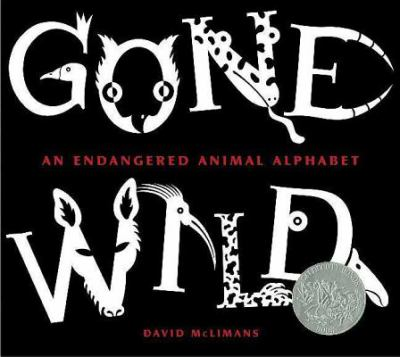 Gone wild : an endangered animal alphabet by David McLimans, 2006