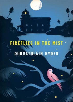 Fireflies in the Mist by Qurratulain Hyder