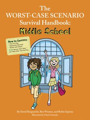 The worst-case scenario survival handbook: middle school  by David Borgenicht, 2009