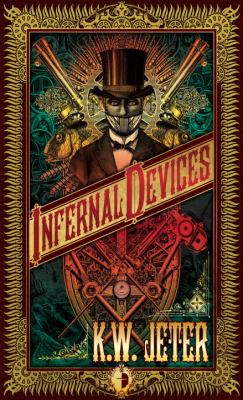 Infernal devices : a mad Victorian fantasy by  K.W. Jeter, c1987