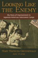 Looking Like the Enemy: My Story of Imprisonment in Japanese-American Internment Camps