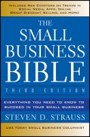 The Small Business Bible : Everything You Need to Know to Succeed in Your Small Business
