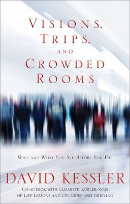 "Cover of ""Visions, Trips, and Crowded Rooms"""