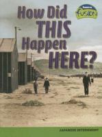 How Did This Happen Here?: Japanese Internment