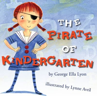 The pirate of kindergarten by George Ella Lyon, 2010