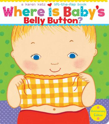 Where is baby's belly button? : a lift-the-flap book by Karen Katz, 2010