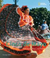 Celebrate Cinco de Mayo : With Fiestas, Music, and Dance