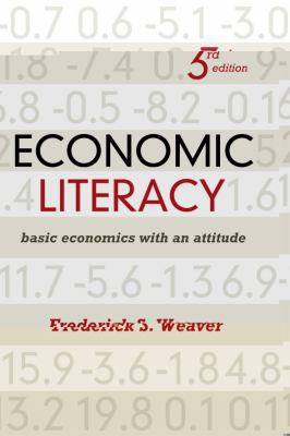 Economic literacy : basic economics with an attitude