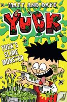 Yuck's Slime Monster and Yuck's Gross Party