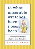 Book Cover: To What Miserable Wretches Have I Been Born?