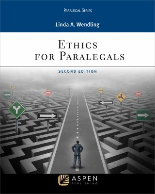 Ethics For Paralegals by Linda A. (Spagnola) Wendling