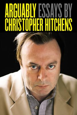 Cover image of book Arguably by Christopher Hitchens