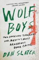 Wolf Boys : Two American Teenagers and Mexico's Most Dangerous Drug Cartel