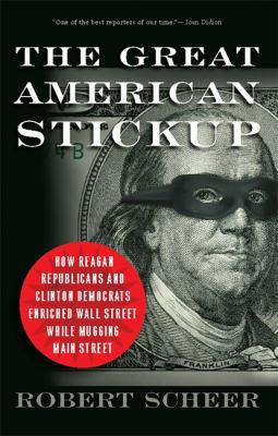 Cover of the book The Great American Stickup by Robert Scheer