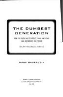 Cover of the book The Dumbest Generation by Mark Bauerlein