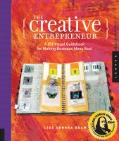 The Creative Entrepreneur : A DIY Visual Guidebook for Making Business Ideas Real