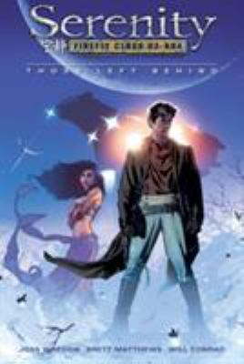 Serenity. Vol. 1, Those left behind (graphic novel) by Joss Whedon,  2006