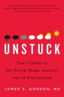 Unstuck : Your Guide to the Seven-Stage Journey Out of Depression