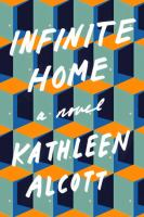 Infinite Home : A Novel