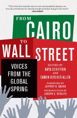 From Cairo to Wall Street : voices from the global spring