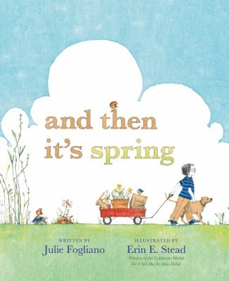 And then it's spring by Jule Fogliano, 2012