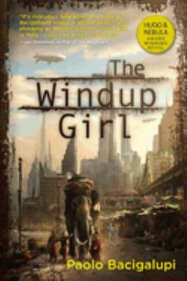 The windup girl by Paolo Bacigalupi, c2009