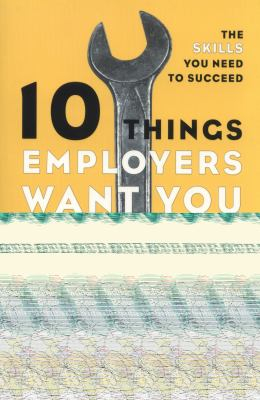 10 things employers want you to learn in college, revised : the skills you need to succeed